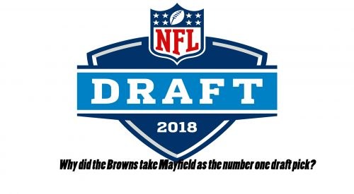 NFL Draft, why did the Browns chose Mayfield instead of Darnold, Rosen or Allen? article thumbnail mt-3